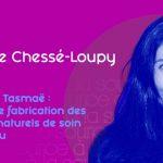 Isabelle Chessé-Loupy, Tasmae cosmétique naturelle
